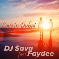 Love In Dubai - DJ Sava (Feat. Faydee)