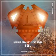 Feel (feat. Sena Sener) - Mahmut Orhan